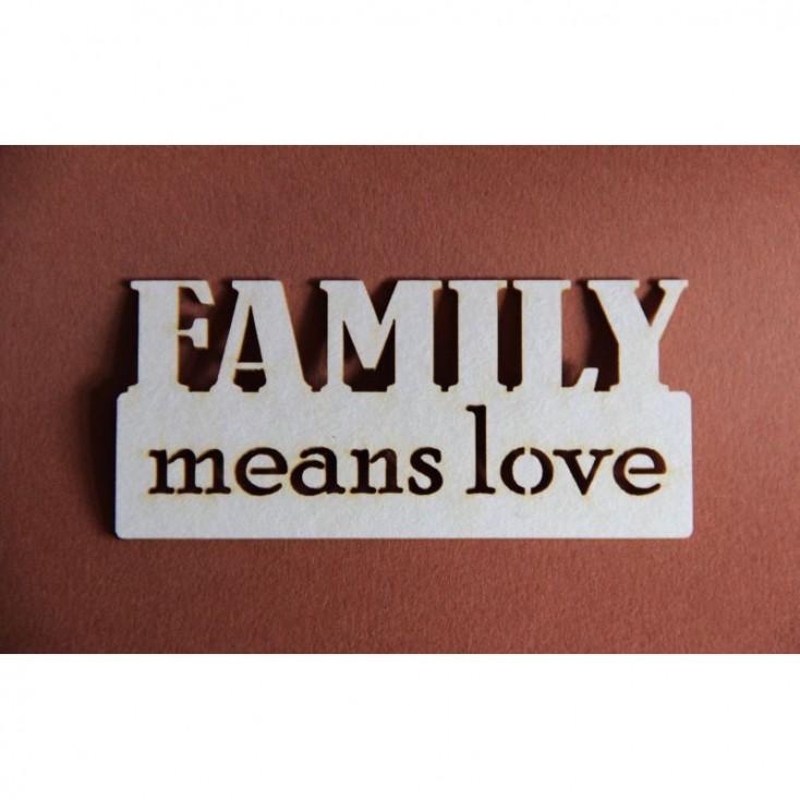 Filigranki - Cardboard element - Family means love