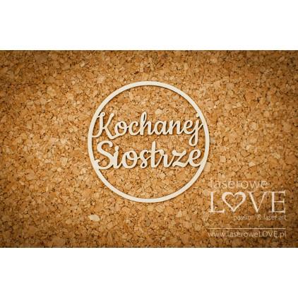 Cardboard inscription Kochanej Siostrze - Memories - LA171021 - Laserowe LOVE