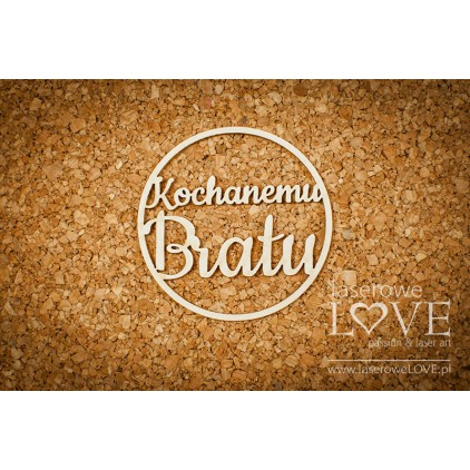 Laser LOVE - cardboard inscription Kochanemu Bratu - Memories