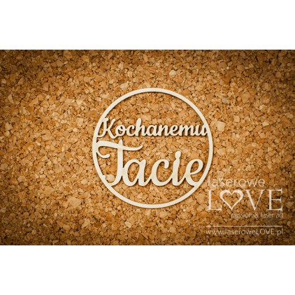 Laser LOVE - cardboard inscription Kochanemu Tacie - Memories
