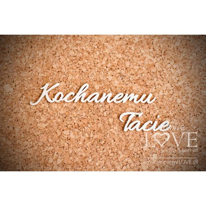 Laser LOVE - cardboard inscription Kochanemu Tacie - Memories - 4 pcs