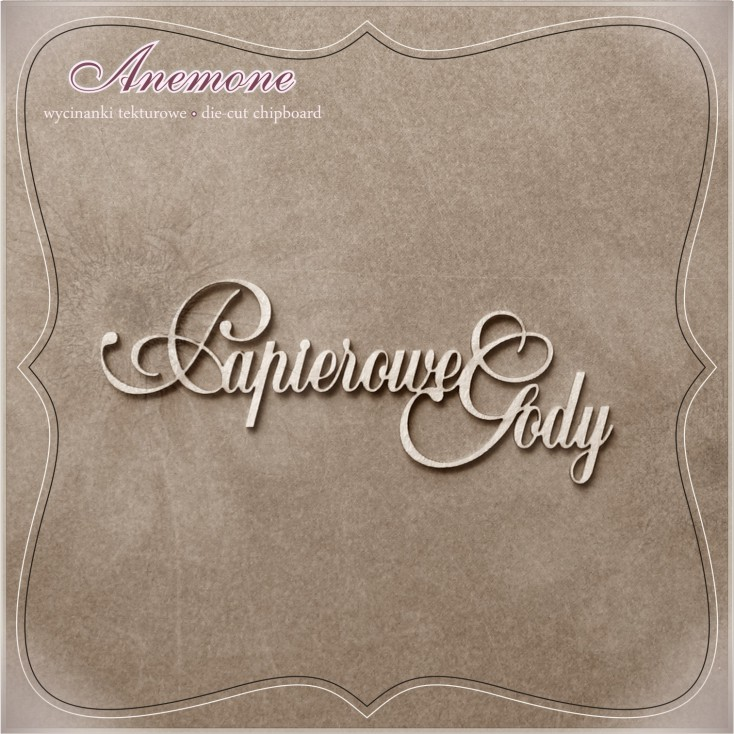 Chipboard - Anemone -Frame - Papierowe Gody (1 rocznica ślubu)