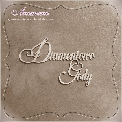 Chipboard - Anemone - Diamentowe Gody (60 rocznica ślubu)