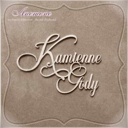 Chipboard - Anemone - Kamienne Gody (70 rocznica ślubu)
