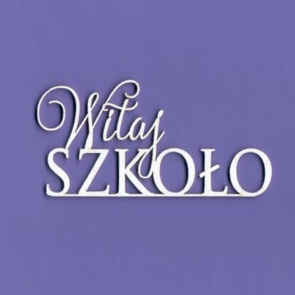 460 tekturka - napis - Witaj Szkoło -Crafty Moly