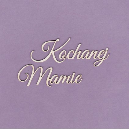 Kochanej Mamie inscription - laser cut, chipboard - Crafty Moly 265