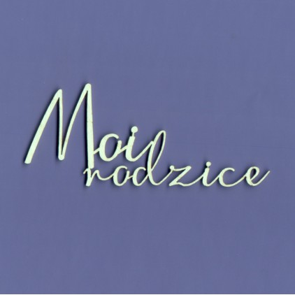 Cardboard element - Crafty Moly - inscription - Moi rodzice - G4