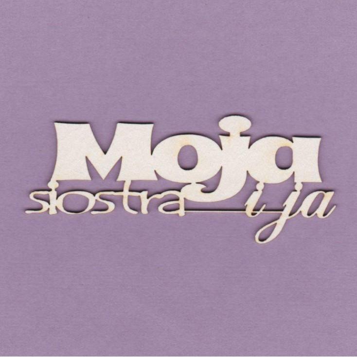 Cardboard element - Crafty Moly - inscription Moja siostra i ja - G4