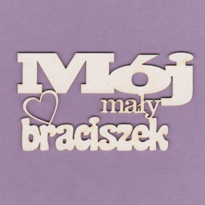 Tekturka -Crafty Moly - napis Mój mały braciszek - G4