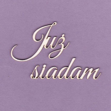 Cardboard element - Crafty Moly - inscription Już siadam - G2