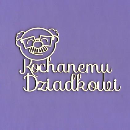1374 - tekturka napis Kochanemu Dziadkowi Dziadek- Crafty Moly