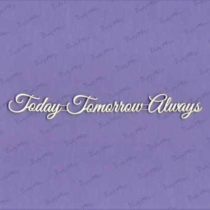 Crafty Moly - Cardboard element - Inscription - Today - tomorrow - always