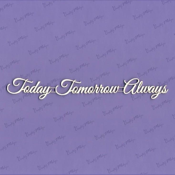 Crafty Moly - Tekturka - napis - Today - tomorrow - always