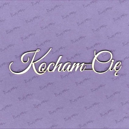Kocham Cię inscription - laser cut, chipboard - Crafty Moly 818