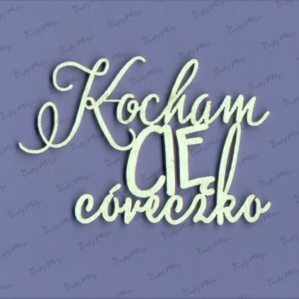 cardboard element polish inscription Kocham Cię córeczko - Crafty Moly 378A