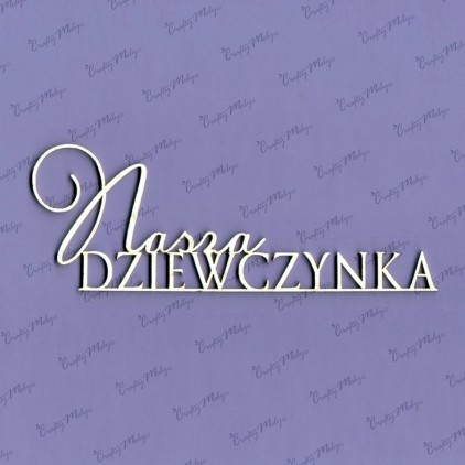 cardboard element inscription Nasza dziewczynka - Crafty Moly 413