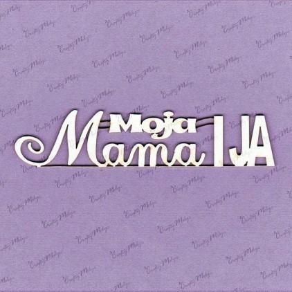 tekturka napis Moja Mama i Ja - Crafty Moly 631
