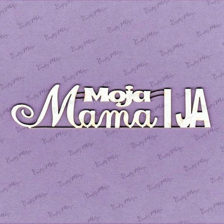 Crafty Moly - Tekturka - napis - Moja Mama i Ja